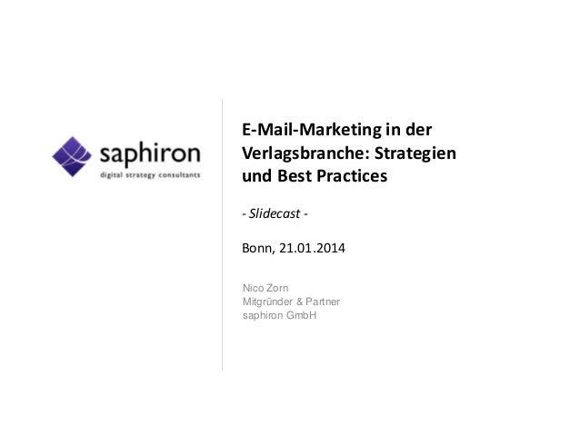 E-Mail-Marketing in der Verlagsbranche: Strategien und Best Practices - Slidecast Bonn, den 21.01.2014 Nico Zorn Mitgründe...