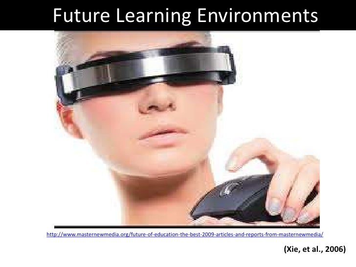 Future Learning Environments (Final Slide Cast)