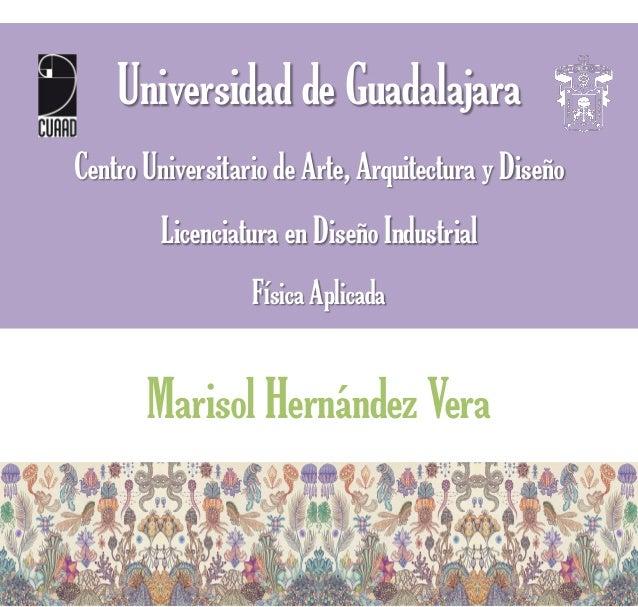 Universidad de GuadalajaraCentro Universitario de Arte, Arquitectura y Diseño         Licenciatura en Diseño Industrial   ...