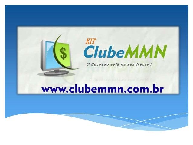 O sistema Quem Somos O Clube MMN é um programa de afiliados onde negociamos info-produtos para download com direito de rev...