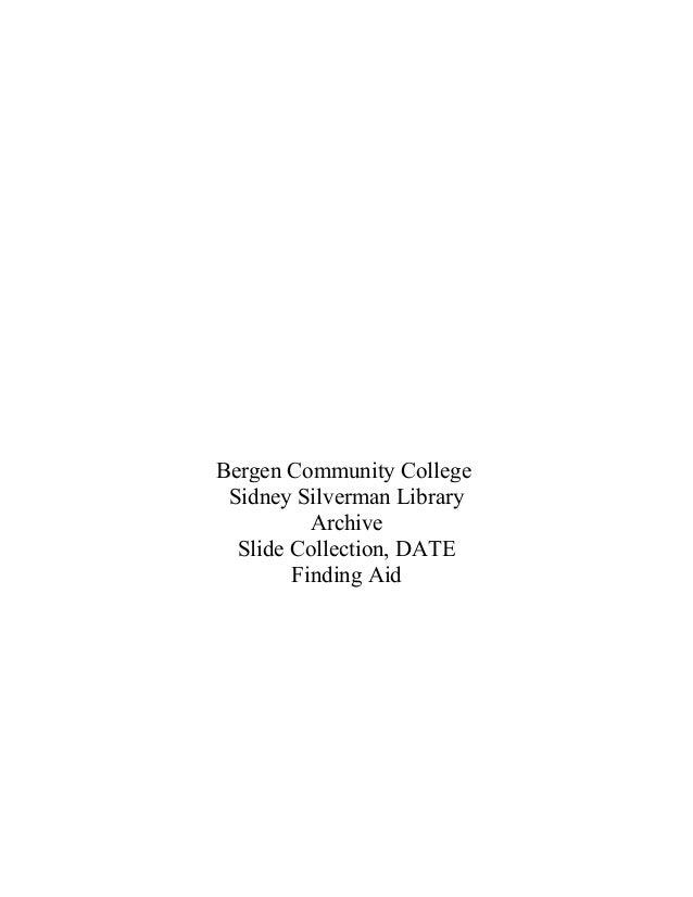Bergen Community College Sidney Silverman Library          Archive  Slide Collection, DATE        Finding Aid
