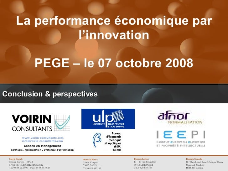 Conclusion & perspectives La performance économique par l'innovation PEGE – le 07 octobre 2008
