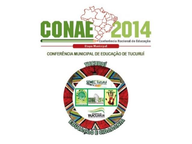O Conselho Municipal de Educação de Tucuruí participou nos dias 09 e 10 de agosto de 2013 da Conferência Municipal de Educ...