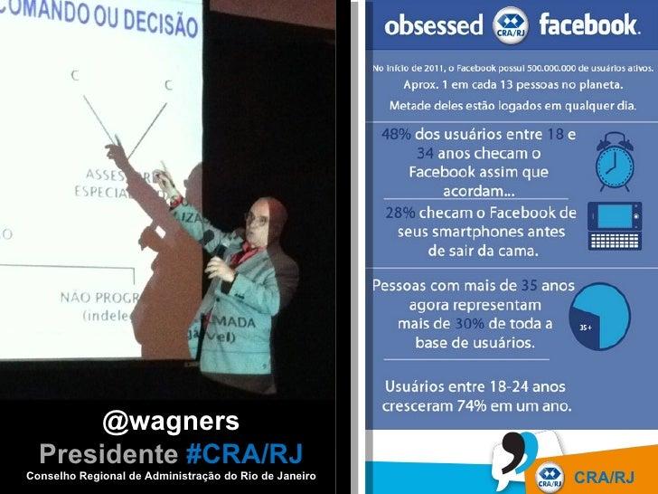 @wagners   Presidente #CRA/RJconversationmanagement.biz I @steven_insites I de Janeiro Conselho Regional de Administração ...