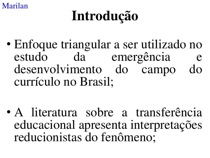 Marilan              Introdução • Enfoque triangular a ser utilizado no   estudo      da     emergência       e   desenvol...