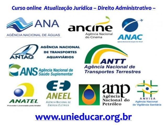 Curso online Atualização Jurídica – Direito Administrativo – Agências Reguladoras e Executivas www.unieducar.org.br