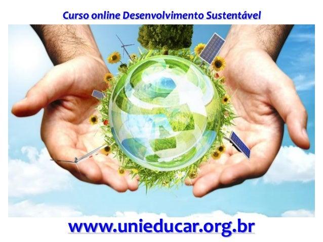 Curso online Desenvolvimento Sustentável www.unieducar.org.br