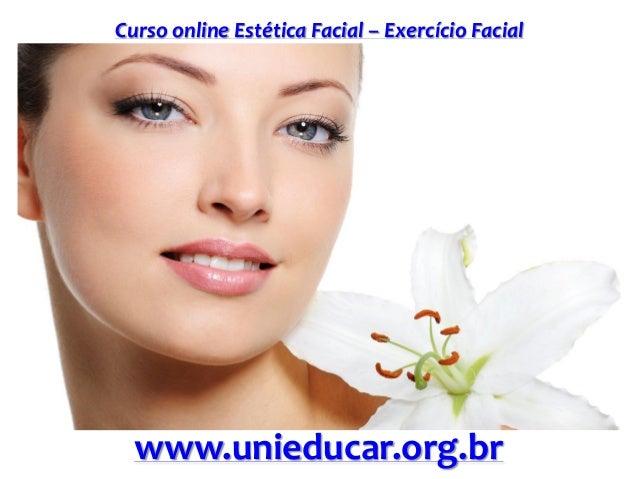 Curso online Estética Facial – Exercício Facial www.unieducar.org.br