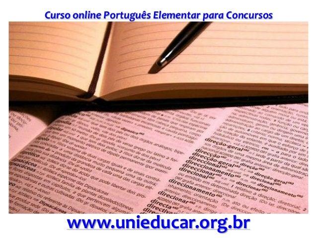 Curso online Português Elementar para Concursos www.unieducar.org.br