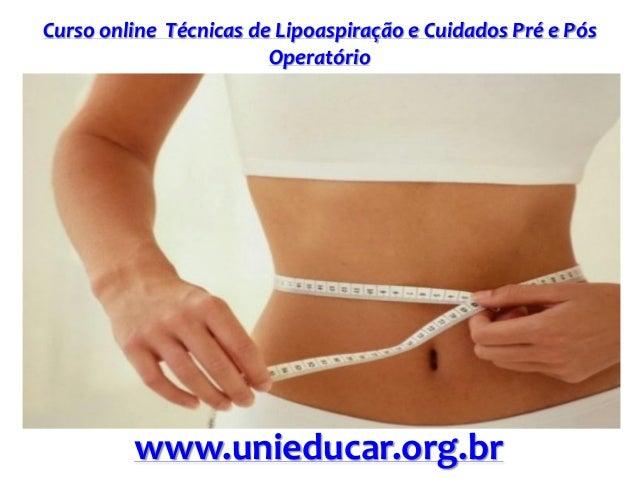 Curso online Técnicas de Lipoaspiração e Cuidados Pré e Pós Operatório www.unieducar.org.br