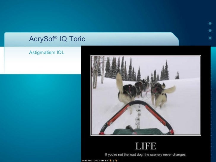 AcrySof ®  IQ Toric Astigmatism IOL