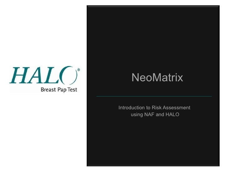 NeoMatrix  Introduction to Risk Assessment  using NAF and HALO