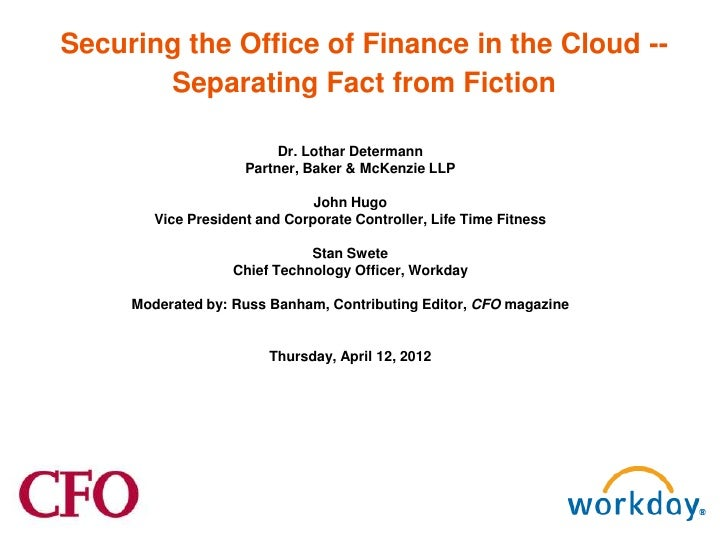 Securing the Office of Finance in the Cloud --       Separating Fact from Fiction                          Dr. Lothar Dete...