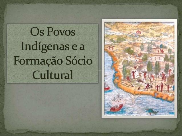  Inúmeras pesquisas arqueológicas assinalam a ocupação do territórios brasileiro por populações paleoíndias há mais de 12...