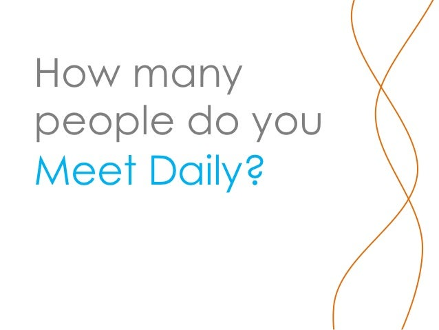 How manypeople do youMeet Daily?
