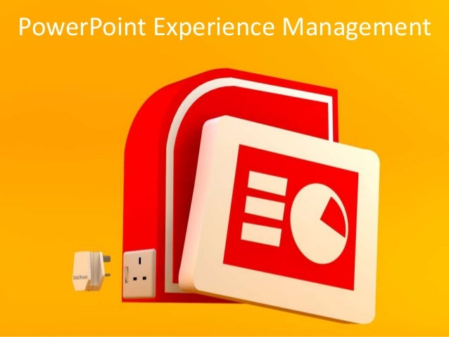 PowerPoint Experience Management