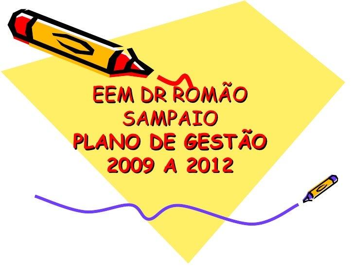 EEM DR ROMÃO SAMPAIO PLANO DE GESTÃO 2009 A 2012