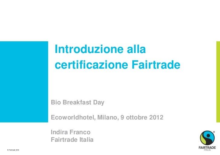 Introduzione alla                    certificazione Fairtrade                   Bio Breakfast Day                   Ecowor...
