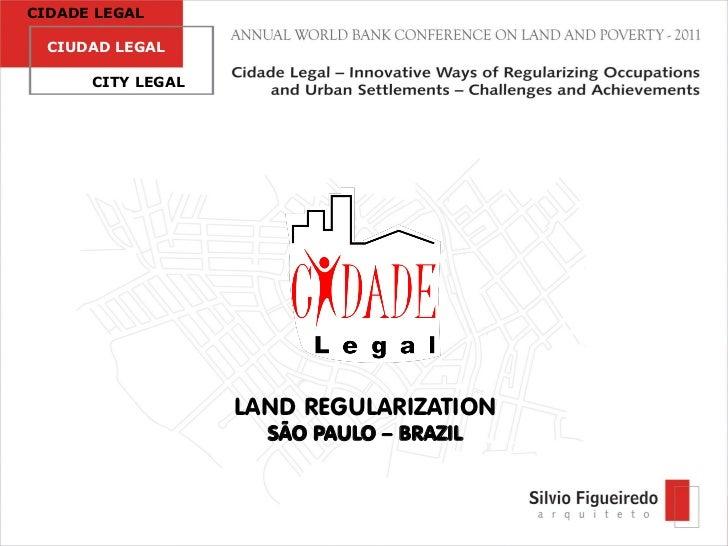 CIDADE LEGAL CIUDAD LEGAL     CCITY LEGAL                   LAND REGULARIZATION                     SÃO PAULO – BRAZIL