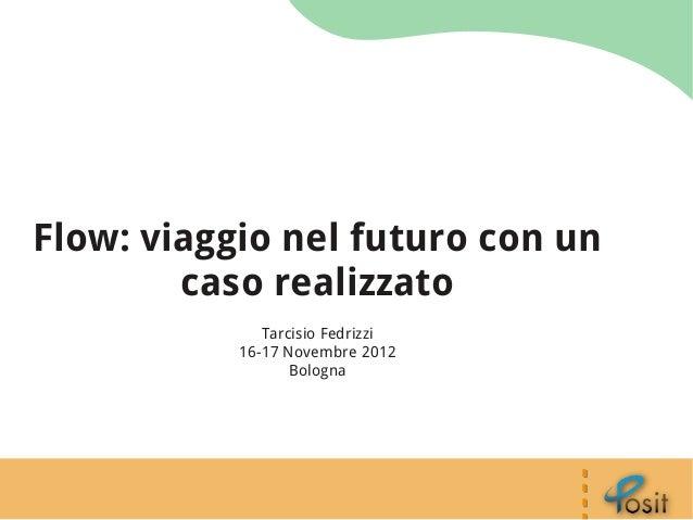 Flow: viaggio nel futuro con un caso realizzato