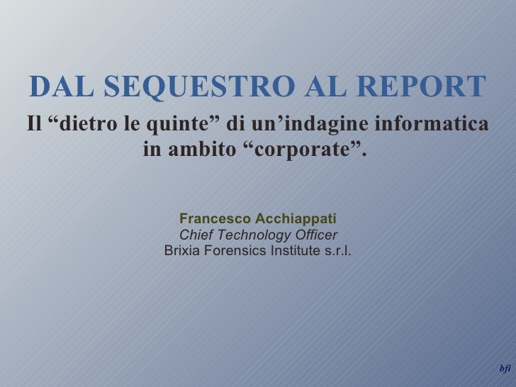 Dal Sequestro al Report