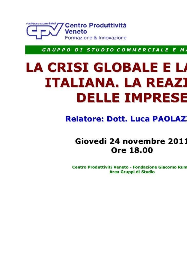 GRUPPO    DI   STUDIO COMMERCIALE                    E   MARKETINGLA CRISI GLOBALE E LA CRISI  ITALIANA. LA REAZIONE      ...