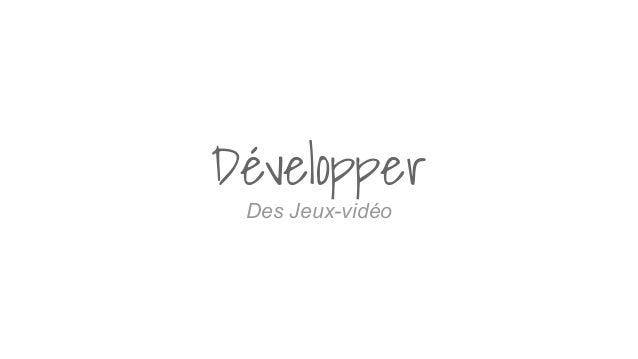Développer Des Jeux-vidéo