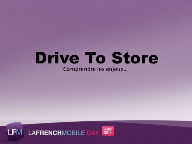 Drive To Store Comprendre les enjeux…