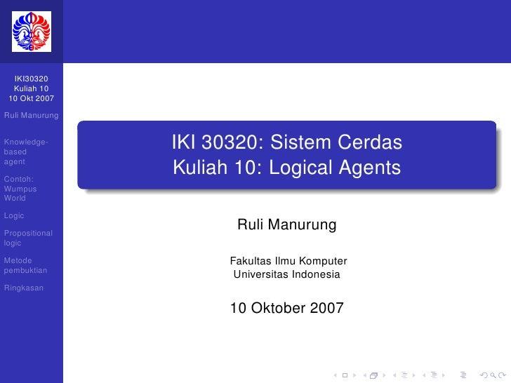 IKI30320  Kuliah 10 10 Okt 2007Ruli ManurungKnowledge-based                IKI 30320: Sistem CerdasagentContoh:           ...