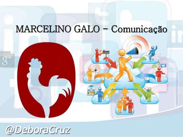 MARCELINO GALO - Comunicação
