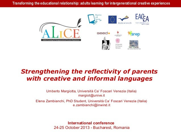 Transforming the educational relationship: adults learning for intergenerational creative experiences Strengthening the re...