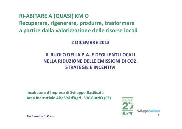 Maria La Porta - RI-ABITARE A (QUASI) KM O Recuperare, rigenerare, produrre, trasformare a partire dalla valorizzazione delle risorse locali