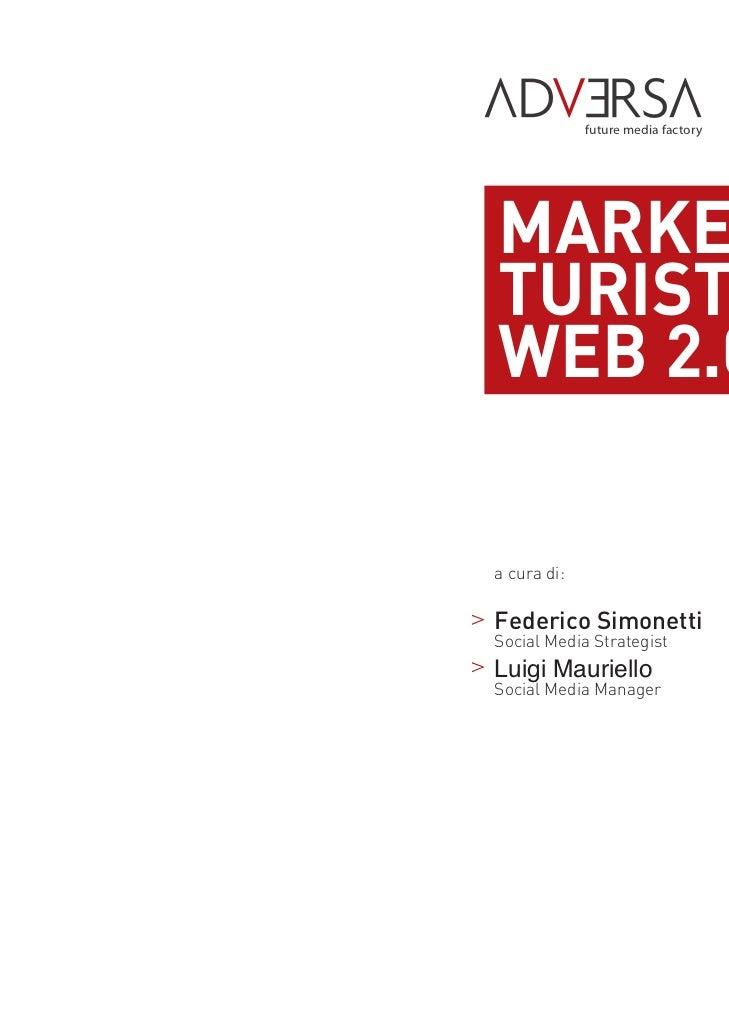 future media factoryMARKETINGTURISTICO EWEB 2.0a cura di:Federico SimonettiSocial Media StrategistLuigi MaurielloSocial Me...