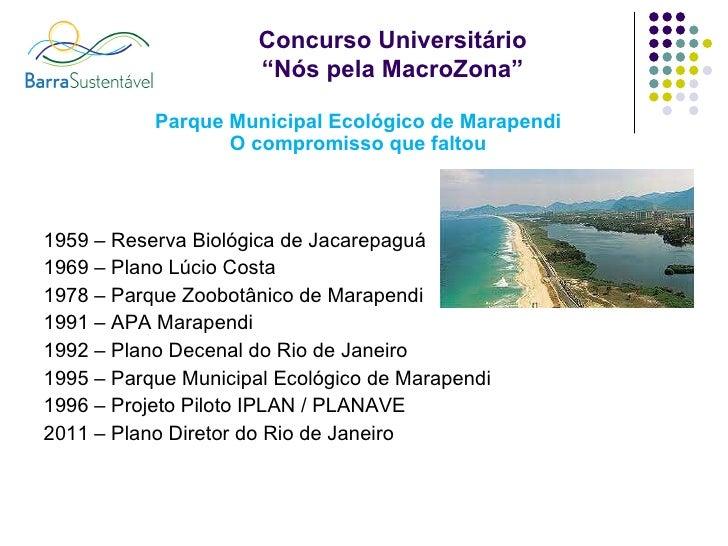 Parque Municipal Ecológico de Marapendi O compromisso que faltou <ul><li>1959 – Reserva Biológica de Jacarepaguá </li></ul...