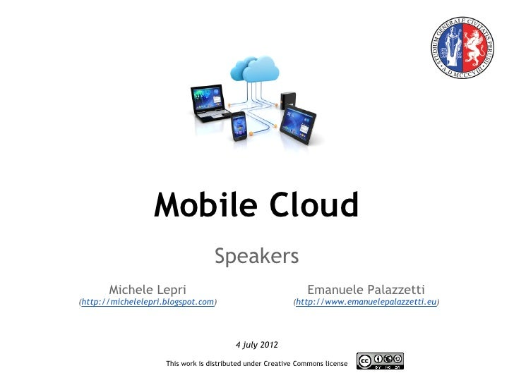 Mobile Cloud                                   Speakers       Michele Lepri                                           Eman...