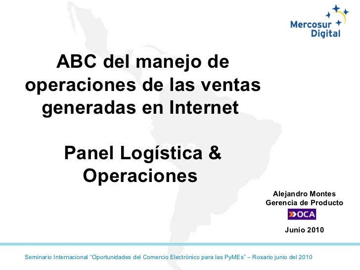 Jornadas Comerciales 2008  Octubre 6 y 7, 2008 ABC del manejo de operaciones de las ventas generadas en Internet   Panel L...
