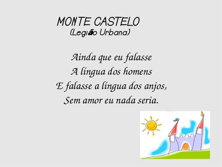 MONTE CASTELO   (Legi ão Urbana)    Aindaqueeufalasse   AlínguadoshomensEfalassealínguadosanjos,  Semamoreun...