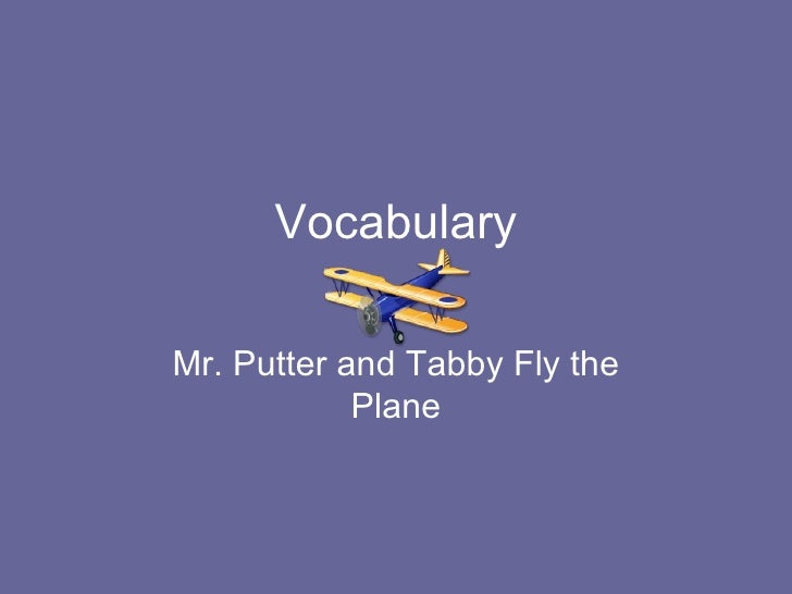 Vocabulary Mr. Putter and Tabby Fly the Plane