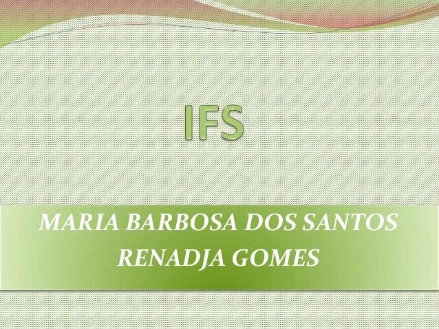 MARIA BARBOSA DOS SANTOS RENADJA GOMES