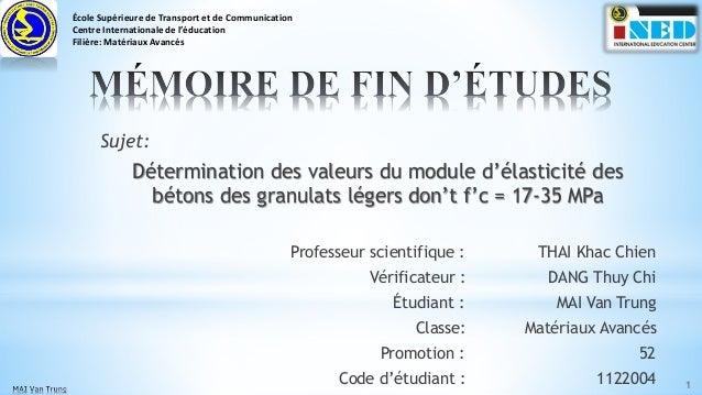 Sujet: Détermination des valeurs du module d'élasticité des bétons des granulats légers don't f'c = 17-35 MPa Professeur s...
