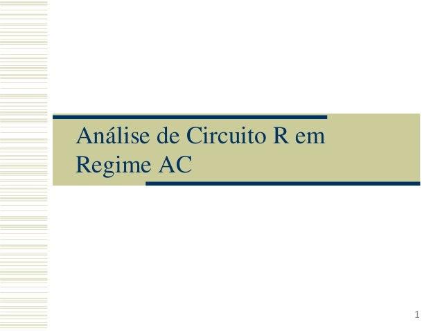 Análise de Circuito R em Regime AC 1