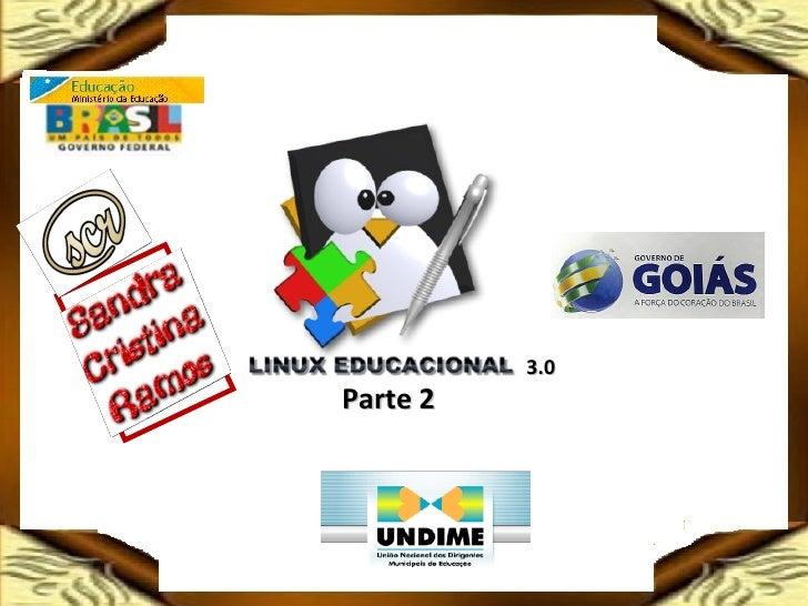 Slide do menu INICIAR  do Linux Educacional 3.0 parte 2 sandra