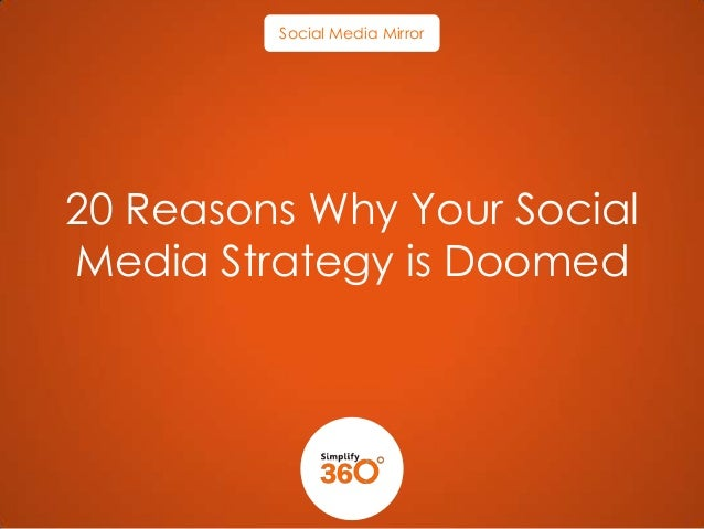 20 REASONS WHY YOUR SOCIAL MEDIA STRATEGY  IS DOOMED !!