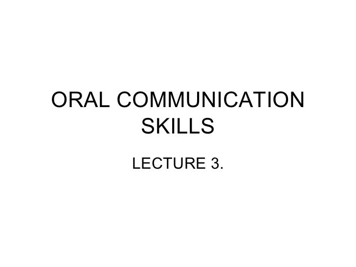 ORAL COMMUNICATION SKILLS LECTURE 3.