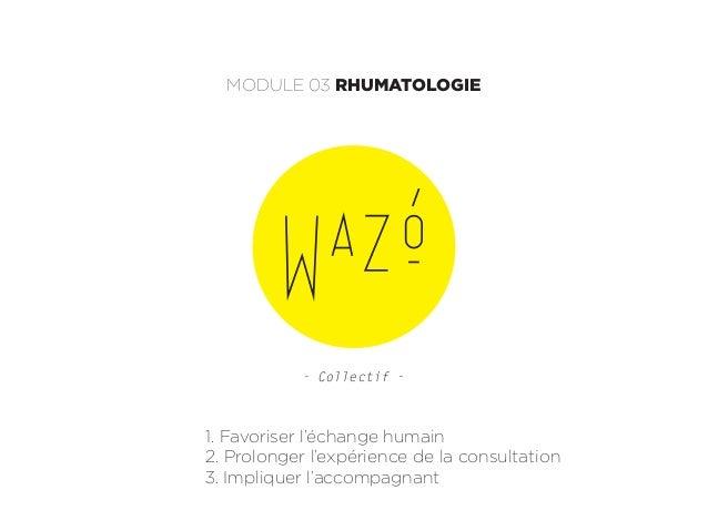 - Collectif - 1. Favoriser l'échange humain 2. Prolonger l'expérience de la consultation 3. Impliquer l'accompagnant MODUL...