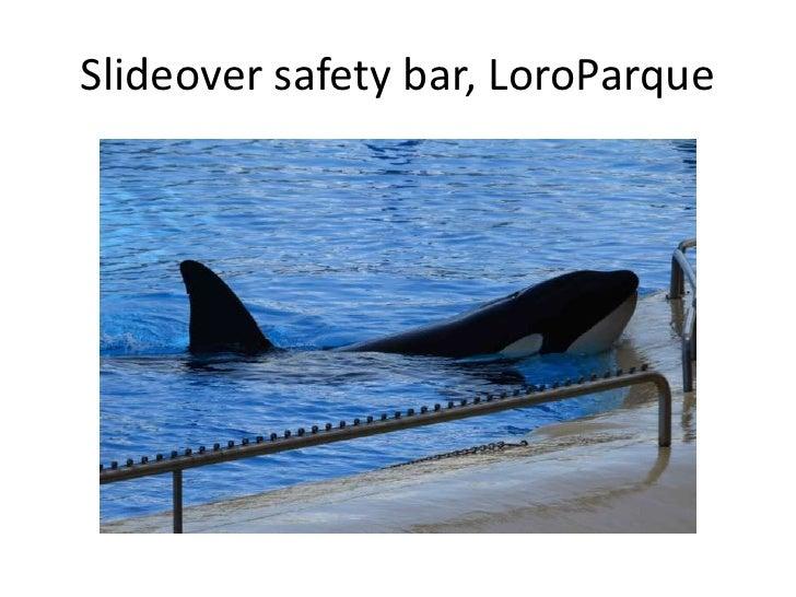 Slideover safety bar, LoroParque<br />
