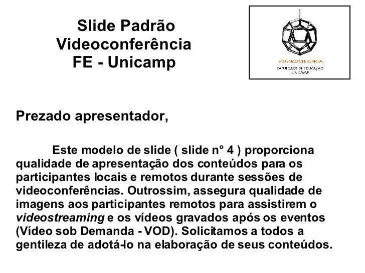 Prezado apresentador, Este modelo de slide ( slide n° 4 ) proporciona qualidade de apresentação dos conteúdos para os part...