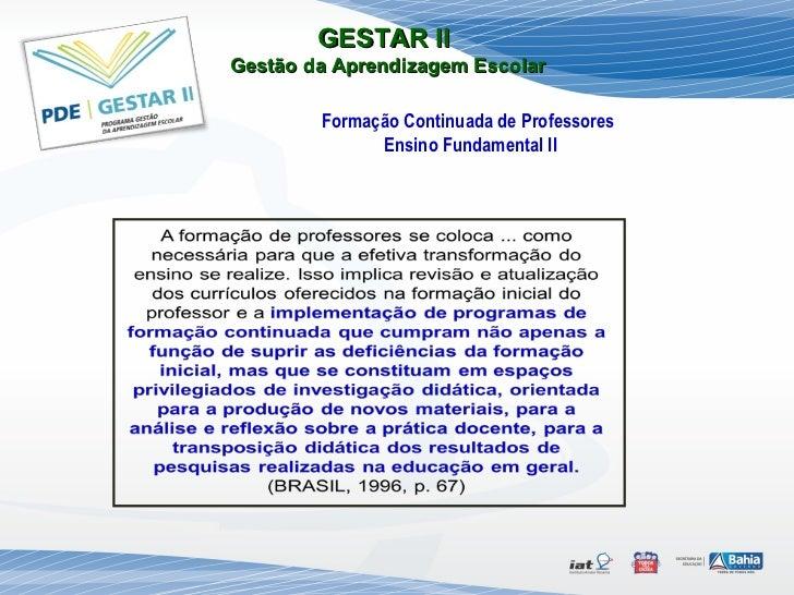 GESTAR II  Gestão da Aprendizagem Escolar Formação Continuada de Professores  Ensino Fundamental II