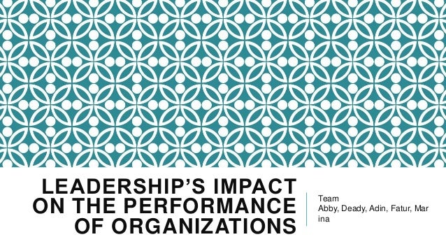 Leadership's impact on the performance of organizations