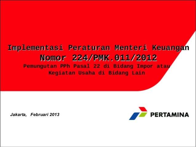 PMK 224/PMK.011/2012 (PPH Psl. 22)